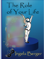 The Role of Your Life, Ingela Berger